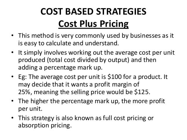 cost plus pricing price skimming Adopting a skimming pricing strategy is  which can be calculated either on the cost price or the  pricing cost-plus pricing market skimming loss.