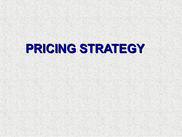 PRICING STRATEGYPRICING STRATEGY