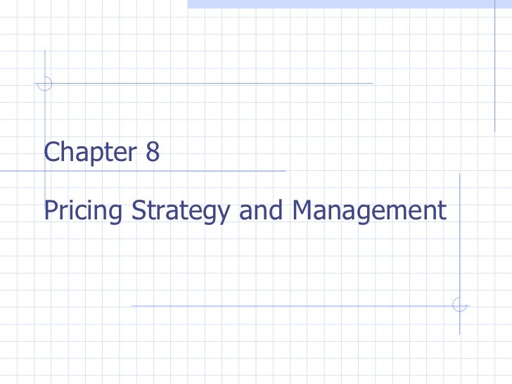 Chapter 8 Pricing Strategy and Management