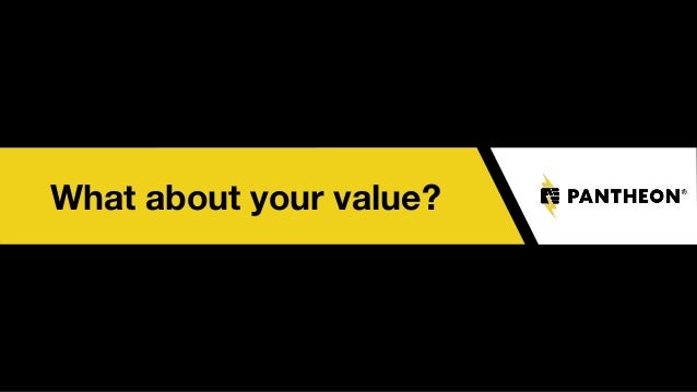 What about your value?