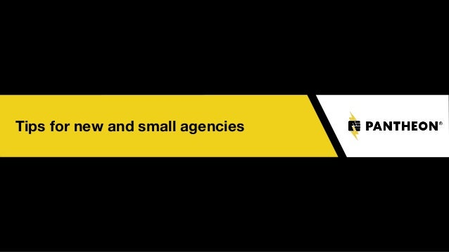 Tips for new and small agencies