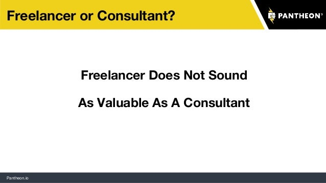 Pantheon.io Freelancer or Consultant? Freelancer Does Not Sound As Valuable As A Consultant