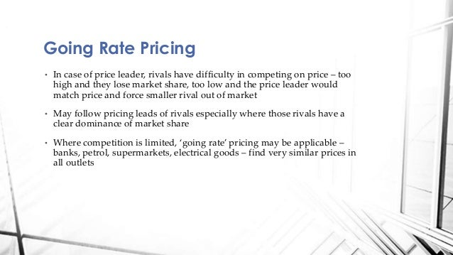 Advantage of going rate pricing