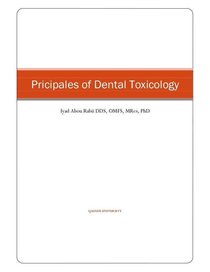 Pricipales of Dental Toxicology      Iyad Abou Rabii DDS, OMFS, MRes, PhD                 QASSIM UNIVERSITY