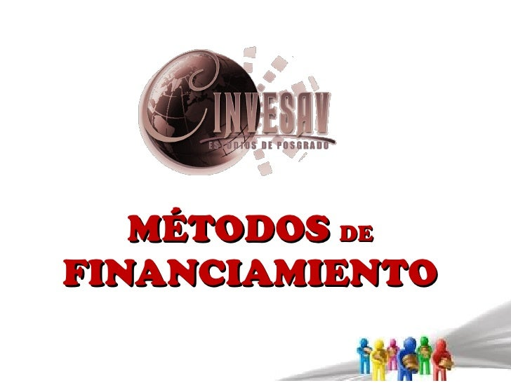 MÉTODOS  DE  FINANCIAMIENTO