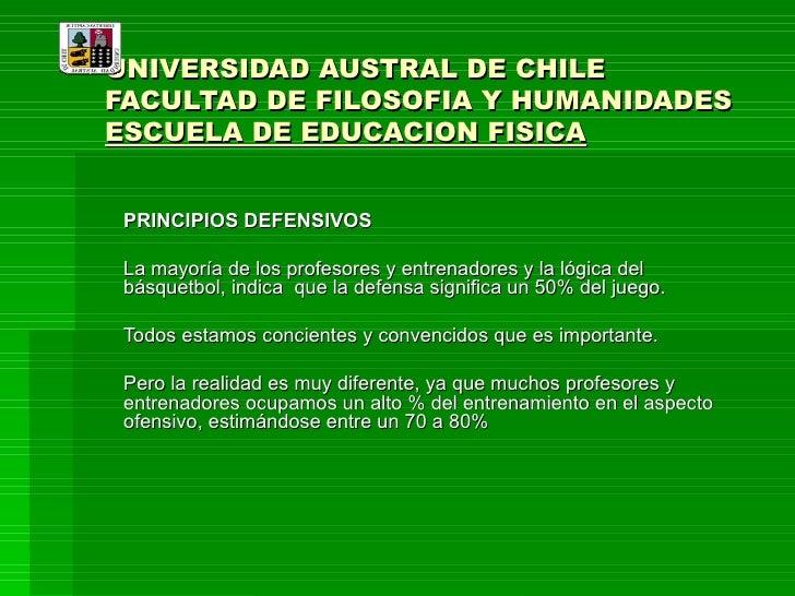 UNIVERSIDAD AUSTRAL DE CHILE FACULTAD DE FILOSOFIA Y HUMANIDADES ESCUELA DE EDUCACION FISICA PRINCIPIOS DEFENSIVOS La mayo...