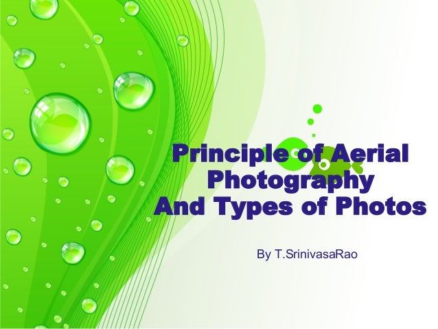 Principle of Aerial Photography And Types of Photos By T.SrinivasaRao
