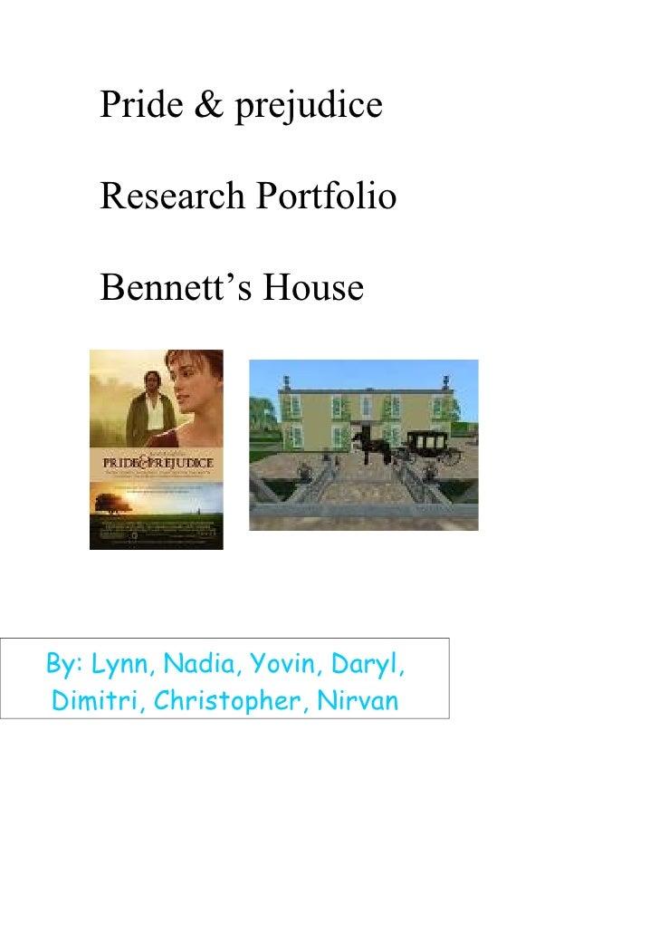 Pride & prejudice      Research Portfolio      Bennett's House     By: Lynn, Nadia, Yovin, Daryl, Dimitri, Christopher, Ni...