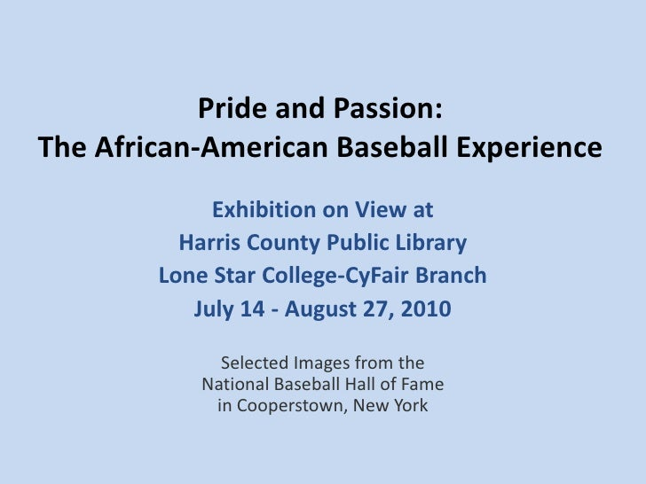 Pride and Passion: The African-American Baseball Experience<br />Exhibition on View at<br />Harris County Public Library<b...