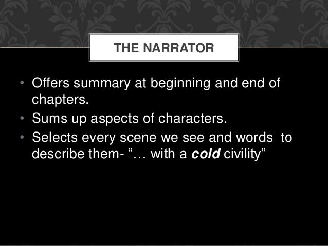 narrative voice in pride and prejudice Jane austen's pride and prejudice utilizes a combination of narrative voice and dialogue, or telling and showing, to effectively create the impression of a social world inhabited by a variety of characters.