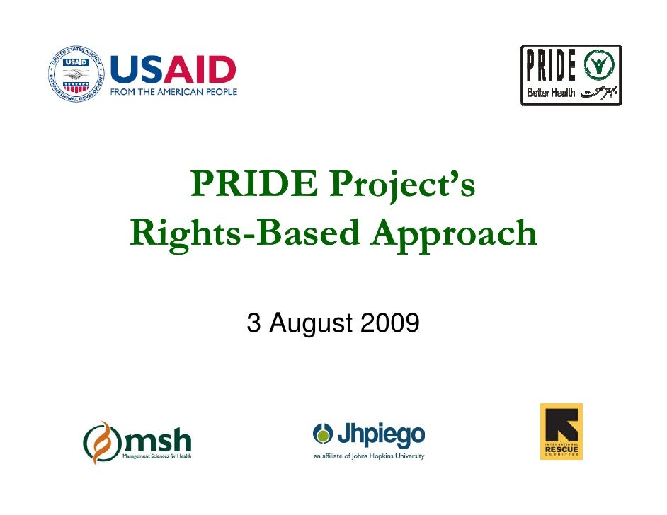 PRIDE Project's Rights- Rights-Based Approach        3 August 2009
