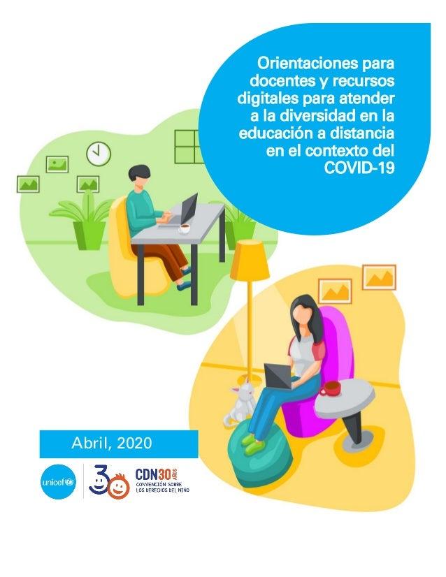 Abril, 2020 Orientaciones para docentes y recursos digitales para atender a la diversidad en la educación a distancia en e...