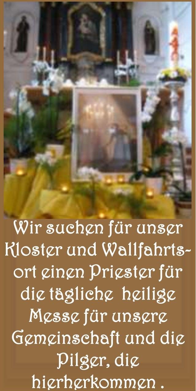 Wir suchen für unserKloster und Wallfahrts- ort einen Priester für  die tägliche heilige   Messe für unsere Gemeinschaft u...