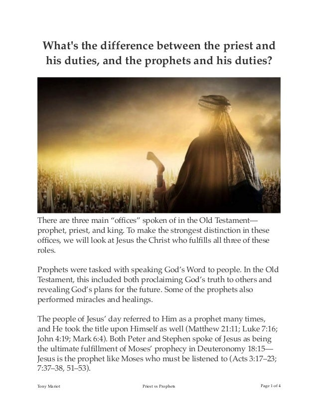 """What's the difference between the priest and his duties, and the prophets and his duties? There are three main """"offices"""" sp..."""
