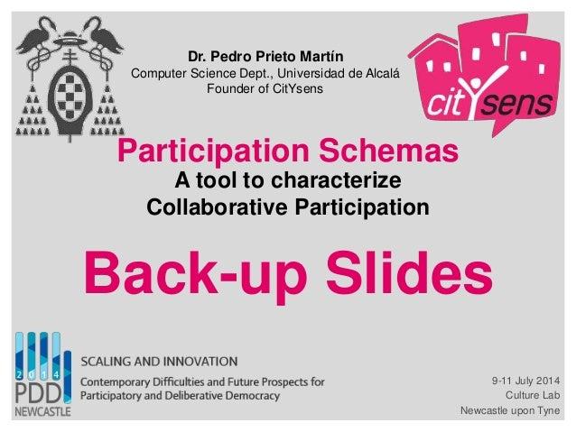 Participation Schemas A tool to characterize Collaborative Participation Dr. Pedro Prieto Martín Computer Science Dept., U...
