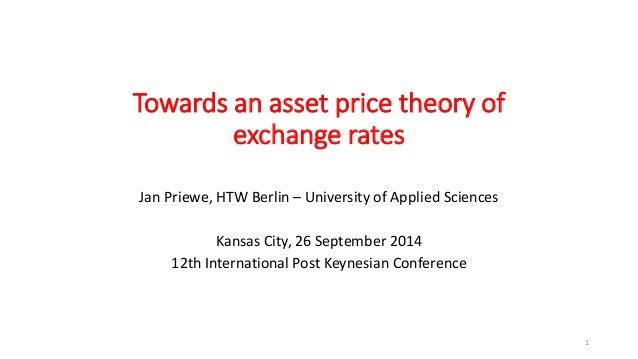 Towards an asset price theory of  exchange rates  Jan Priewe, HTW Berlin – University of Applied Sciences  Kansas City, 26...