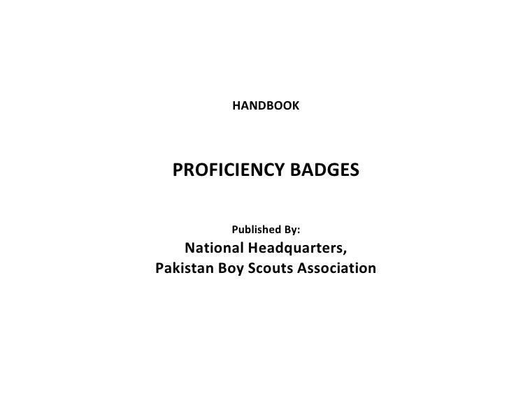 HANDBOOK  PROFICIENCY BADGES          Published By:    National Headquarters,Pakistan Boy Scouts Association