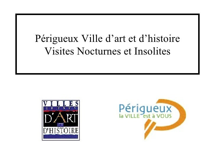 Périgueux Ville d'art et d'histoire   Visites Nocturnes et Insolites
