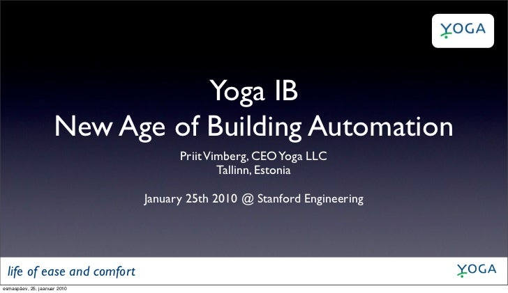 Yoga IB                      New Age of Building Automation                                     Priit Vimberg, CEO Yoga LL...