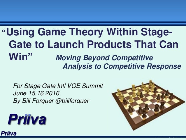 "© Priiva Consulting Corporation 2016 ""Using Game Theory Within Stage- Gate to Launch Products That Can Win"" For Stage Gate..."
