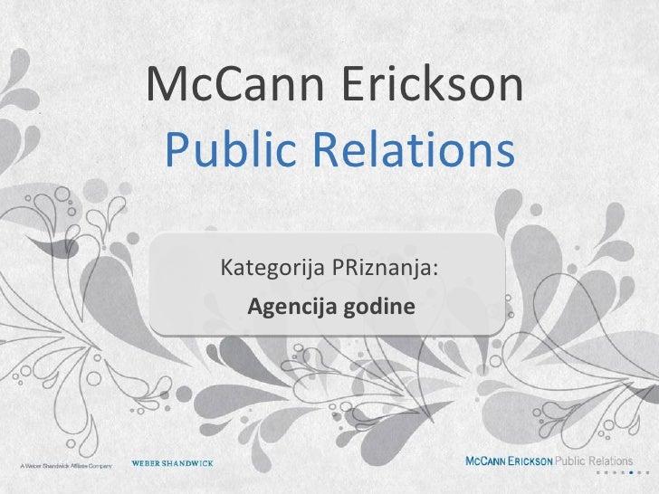 McCann EricksonPublic Relations   Kategorija PRiznanja:     Agencija godine