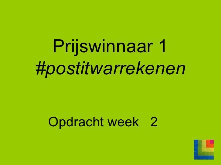 Prijswinnaar 1  #postitwarrekenen Opdracht week  2