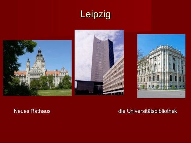 LeipzigNeues Rathaus             die Universitätsbibliothek