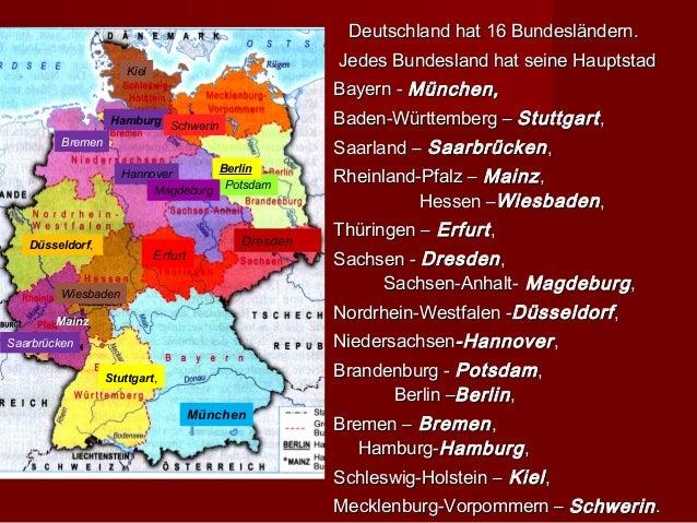 Deutschland hat 16 Bundesländern.                      Kiel                                                      Jedes Bun...