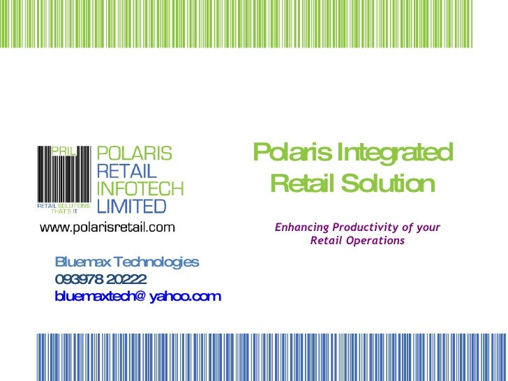 Polaris Integrated Retail Solution Enhancing Productivity of your Retail Operations Bluemax Technologies 093978 20222 [ema...