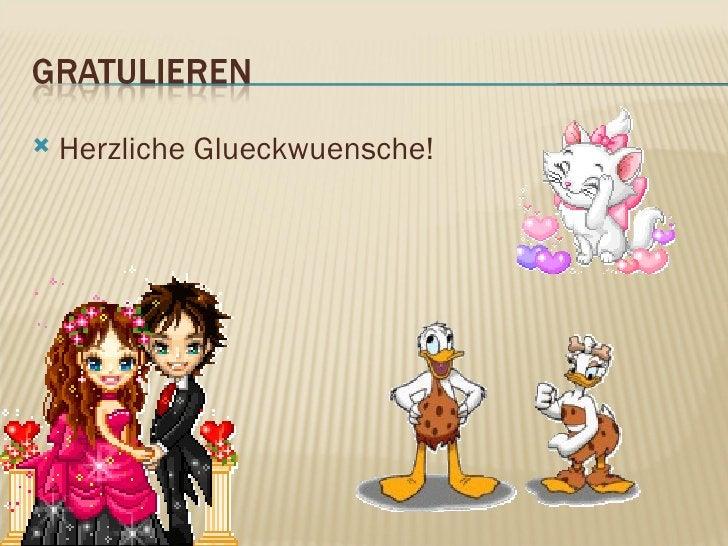 <ul><li>Herzliche Glueckwuensche! </li></ul>