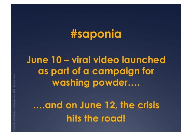 #saponia June 10 – viral video launched as part of a campaign for washing powder…. ….and on June 12, the crisis hits the r...