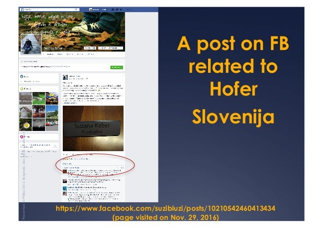 https://www.facebook.com/suzibluzi/posts/10210542460413434 (page visited on Nov. 29, 2016) A post on FB related to Hofer S...