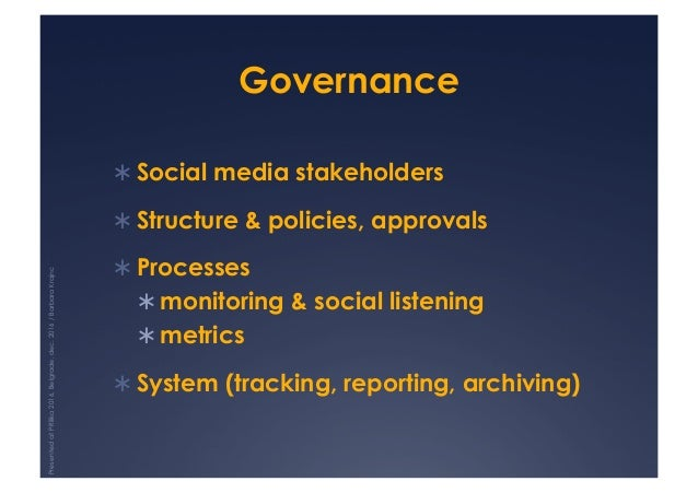 Governance !Social media stakeholders !Structure & policies, approvals !Processes !monitoring & social listening !met...