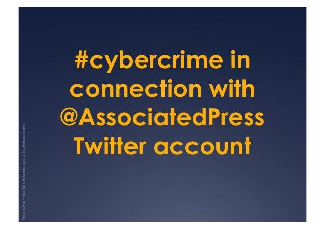 #cybercrime in connection with @AssociatedPress Twitter account PresentedatPRilika2016,Belgrade,dec.2016/BarbaraKrajnc