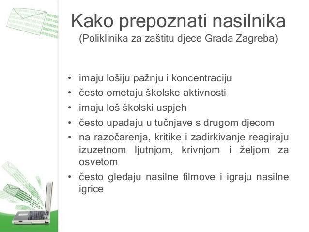 Kako prepoznati nasilnika (Poliklinika za zaštitu djece Grada Zagreba) • imaju lošiju pažnju i koncentraciju • često ometa...