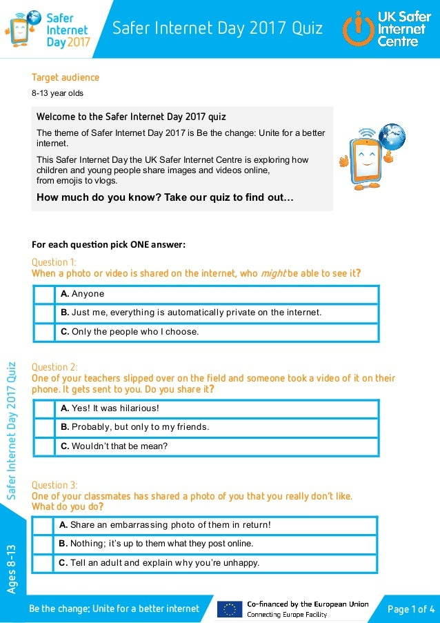 Safer Internet Day 2017 Quiz Ages8-13 Be the change: Unite for a better internet SaferInternetDay2017Quiz Target audience ...