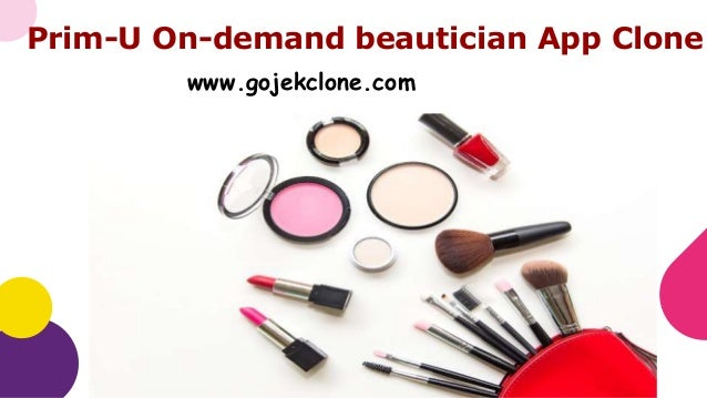 Prim-U On-demand beautician App Clone www.gojekclone.com