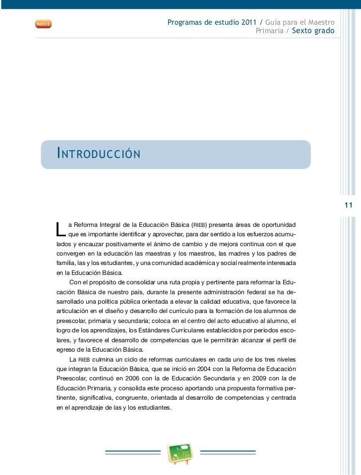Programas de estudio 2011 / Guía para el Maestro     Primaria / Sexto grado                     La Reforma de la Educación...