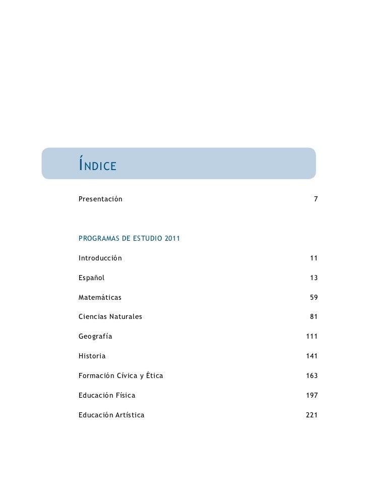 Í ndicePresentación                  7PROGRAMAS DE ESTUDIO 2011Introducción                 11Español                     ...