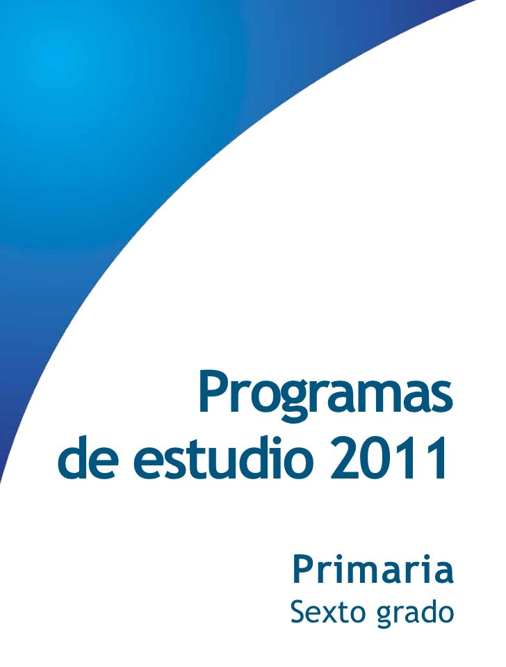Programasde estudio 2011        Primaria        Sexto grado