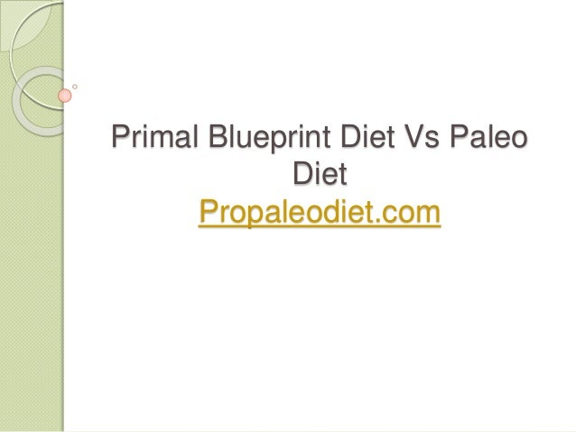 Primal blueprint diet vs paleo diet explained primal blueprint diet vs paleo diet propaleodiet malvernweather Image collections