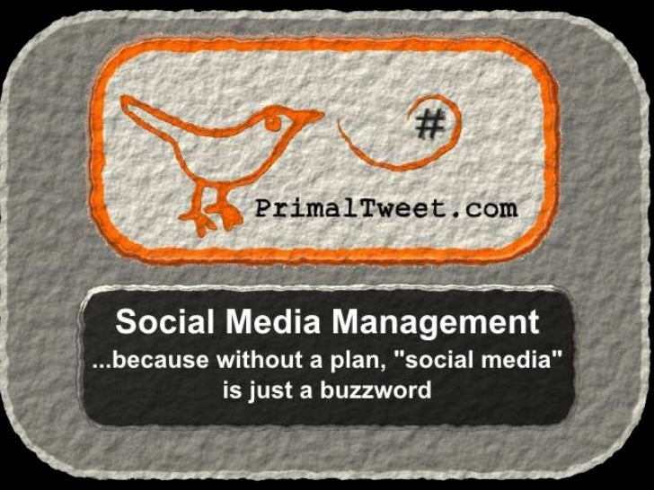 •Develop a social media       •Direct users to your primarystrategy                      website•Identify & engage your   ...