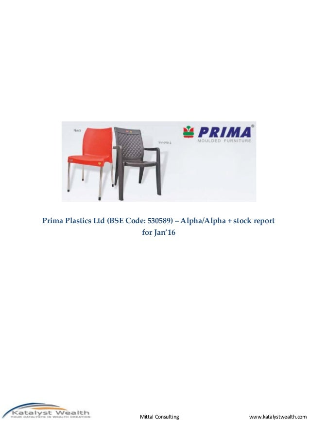 Mittal Consulting www.katalystwealth.com Prima Plastics Ltd (BSE Code: 530589) – Alpha/Alpha + stock report for Jan'16