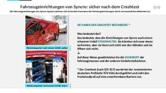 Fahrzeugeinrichtungen von Syncro: sicher nach dem Crashtest Die Fahrzeugeinrichtungen von Syncro System zeichnen sich im b...