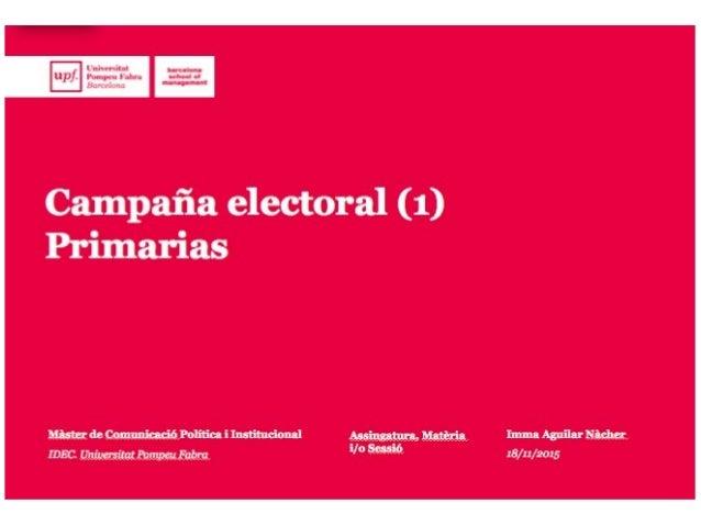 campaña electoral PRIMARIAS escenarios, candidato, estrategia, acciones, movilización @immaaguilar www.immaaguilar.com