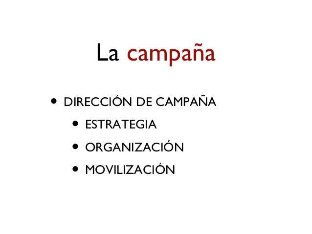 de la pirámide a la red... • ...en el funcionamiento de la campaña • ...en la movilización