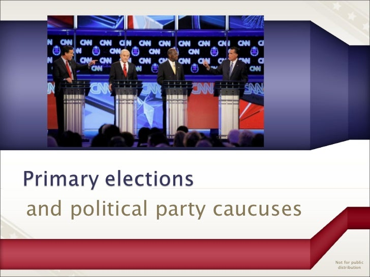 Primary Elections and Political Party Caucuses