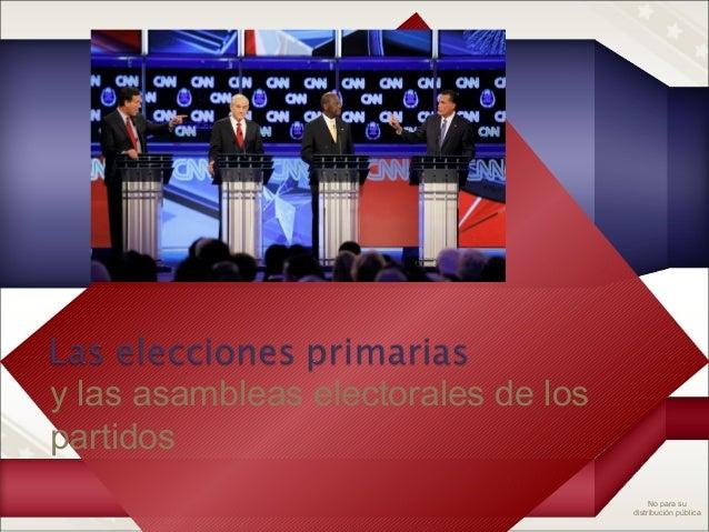 No para su distribución pública y las asambleas electorales de los partidos