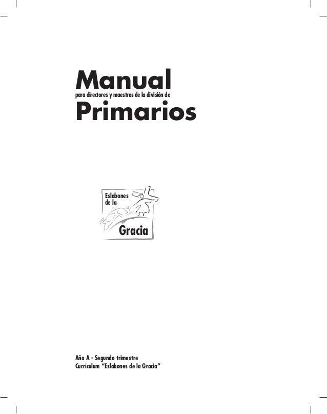 Gracia en accion Gracia Comunidad Servicio Adoracion Manual para directores y maestros de la división de Primarios Eslabon...