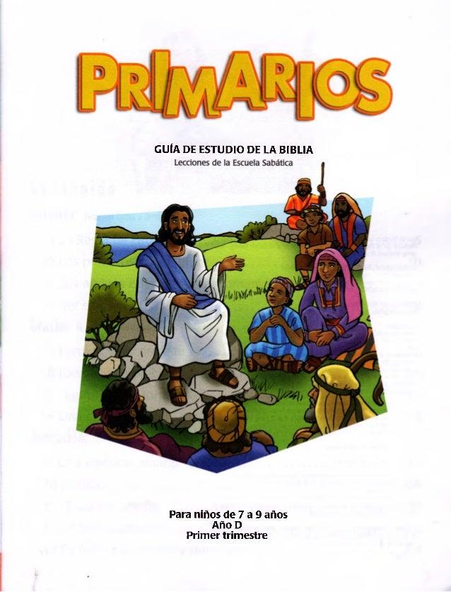 GUÍA DE ESTUDIO DE LA BIBLIA Para niños de 7 a 9 años Año D Primer trimestre